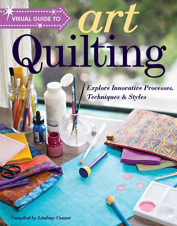 Visual Guide to Art Quilting