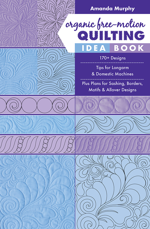 Organic Free Motion Quilting Idea Book Amanda Murphy