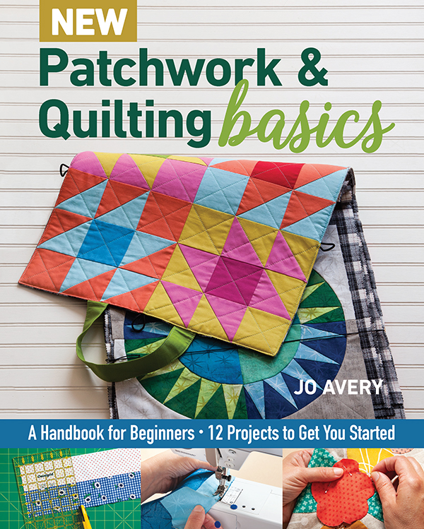 Patchwork & Quilt Basics by Jo Avery