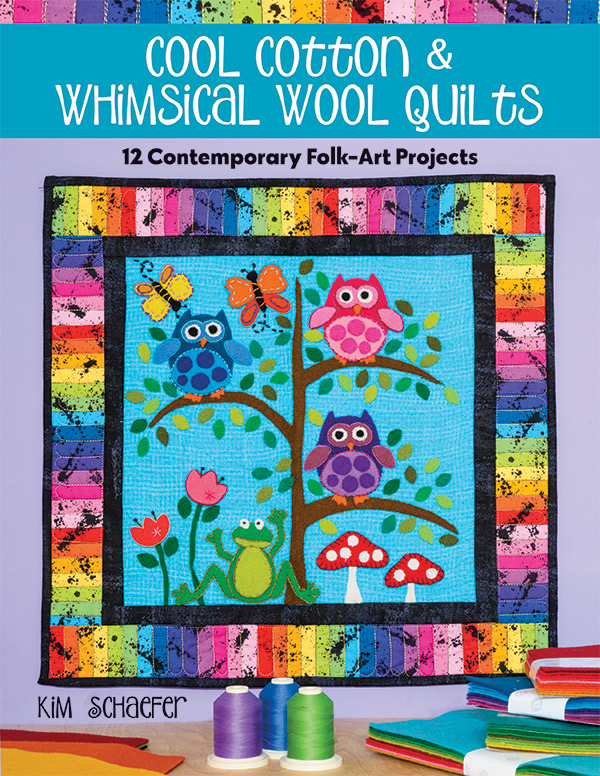 Cool Cotton & Whimsical Wool Quilts by Kim Schaefer