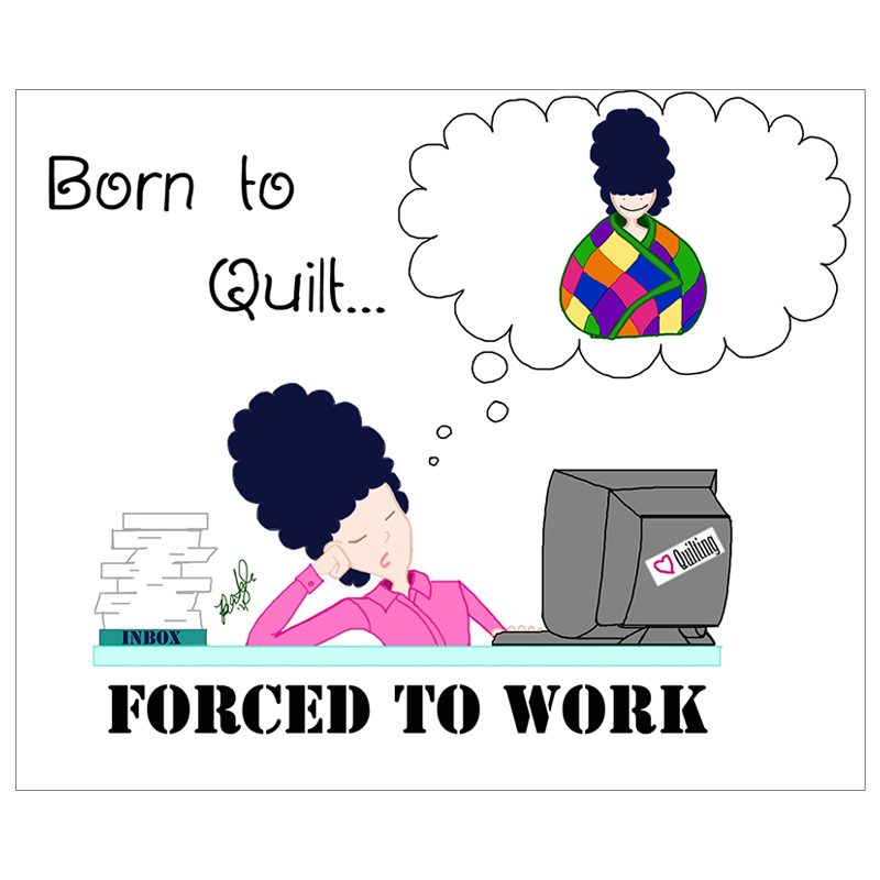 Magnet: Born to Quilt Forced To Work