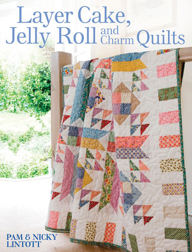 Layer Cake, Jelly Roll, & Charm Quilts Book