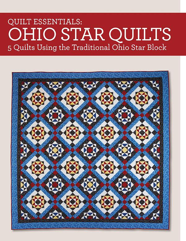 Quilt Essentials/Ohio Star Quilts (5 Quilts Using the Traditional Ohio Star Block) - Softcover - Maggie Ball