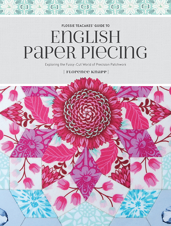 Flossie Teacakes Guide To English Paper Piecing