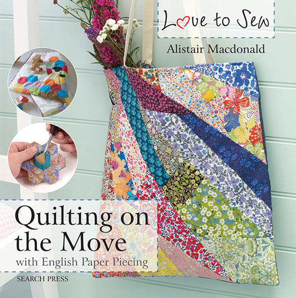 Love To Sew:Quilting O/The Move