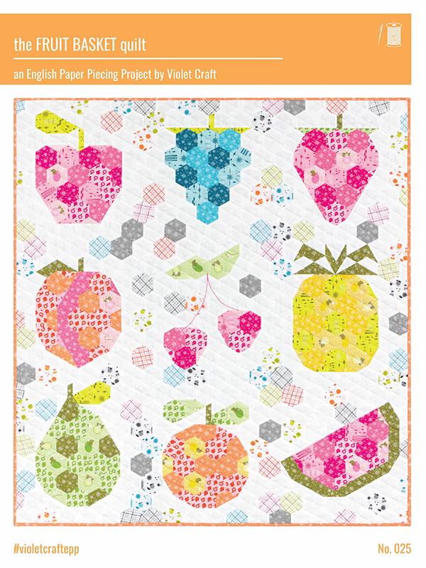 The Fruit Basket Quilt EPP by Violet Craft