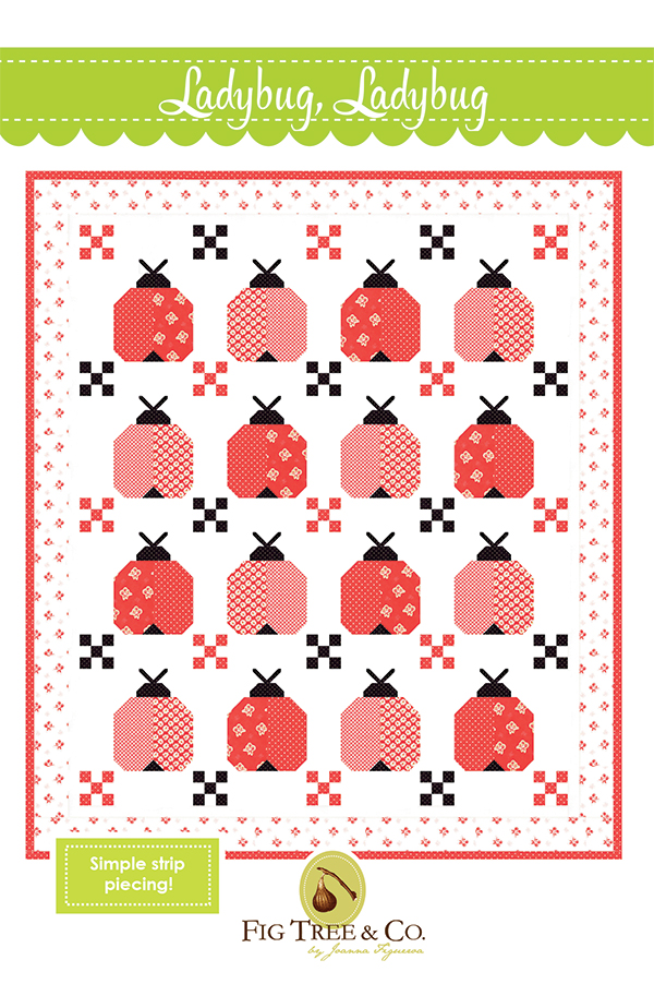 Ladybug Ladybug Quilt Pattern by Fig Tree Quilts
