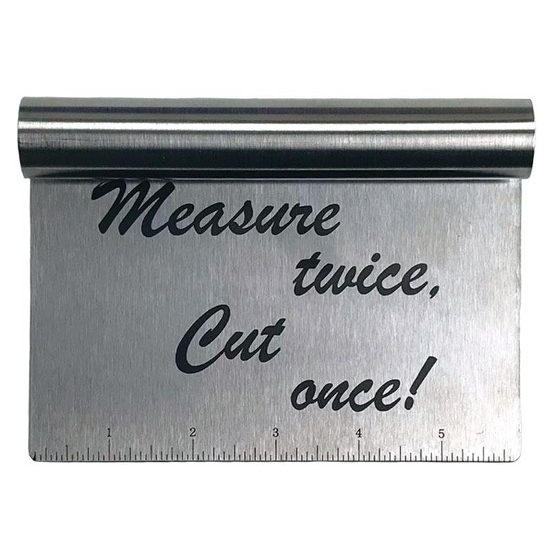 Dough Scraper Measure Twice