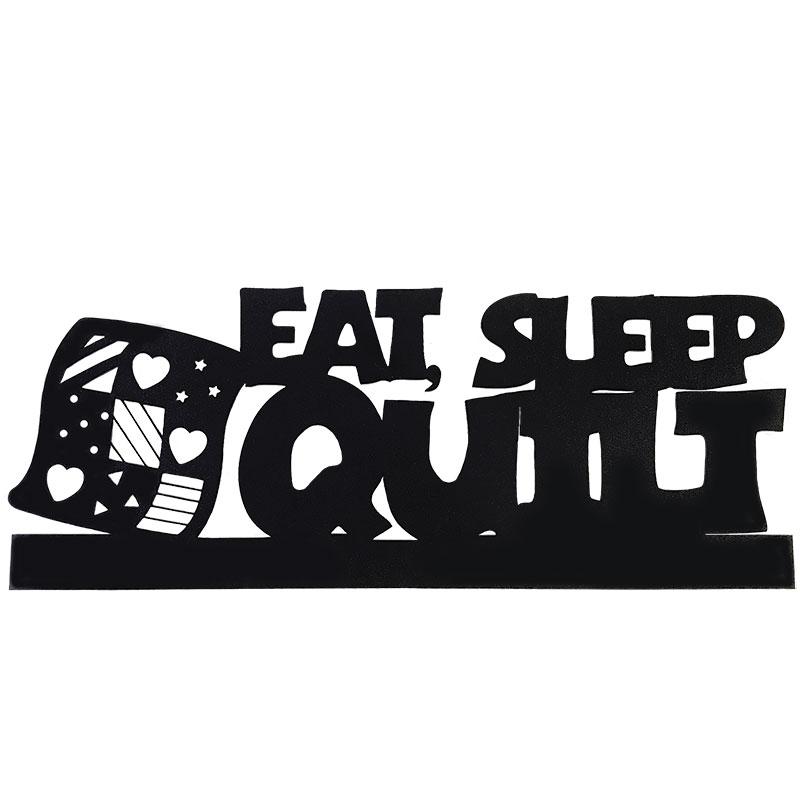 Laser Cut Eat Sleep Quilt sign