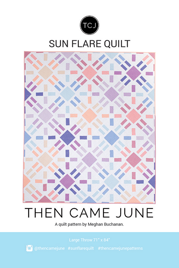 Sun Flare Quilt Pattern by Then Came June