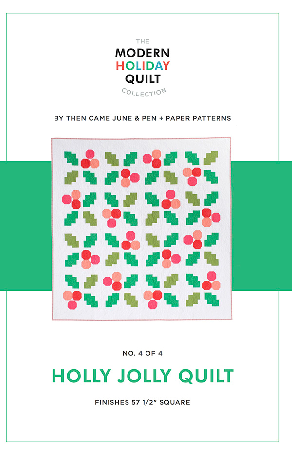 Holly Jolly Quilt Pattern - Modern Holiday Quilt Collection - by Then Came June