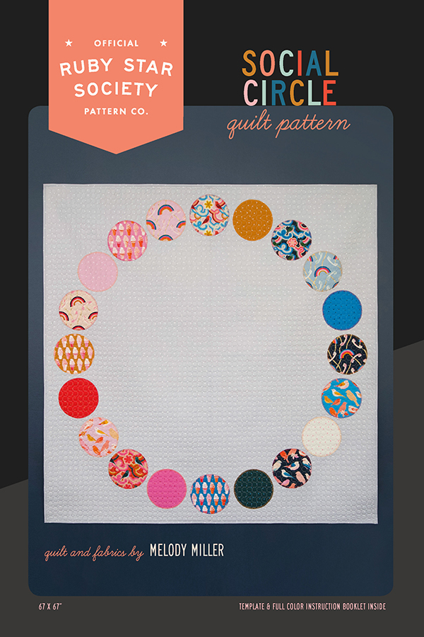 Social Circle Quilt Pattern by Ruby Star Society - Makes a 67 x 67 Quilt