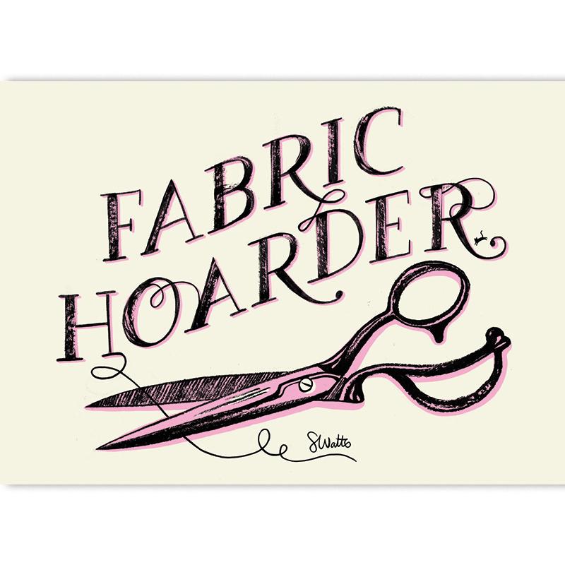 Art Prints 5x7 Fabric Hoarder
