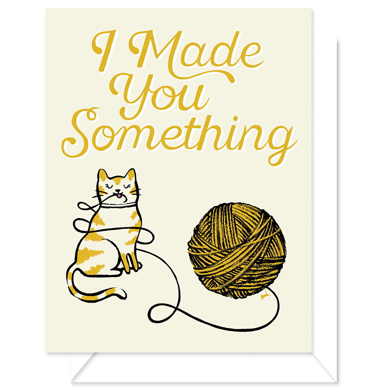 I Made You Something - Yarn Cat Greeting Card by Craftedmoon