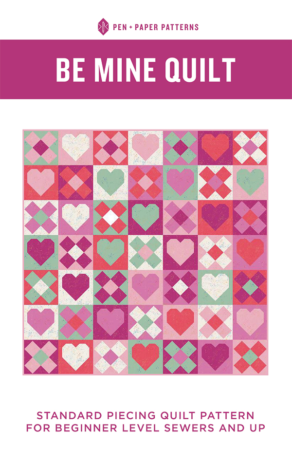 PPP 21 Be Mine Quilt Pattern by Pen and Paper Patterns