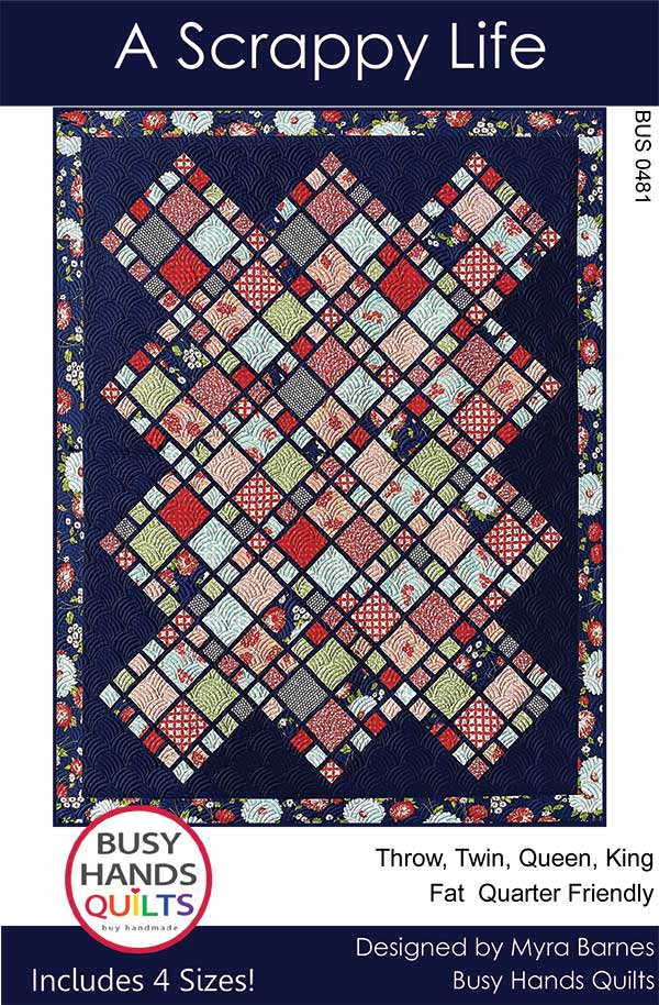 A Scrappy Life by  Busy Hands Quilts