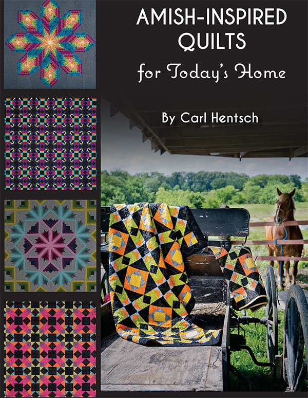 Amish-Inspired Quilts for Today's Home by Carl Hentsch