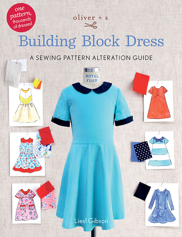 Oliver + S Building Block Dress- One pattern, thousands of dresses
