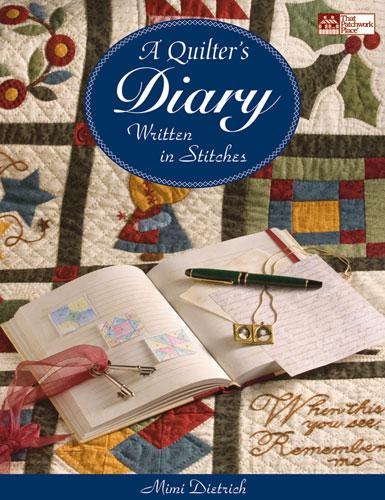 A Quilter's Diary Written In Stitches by Mimi Dietrich