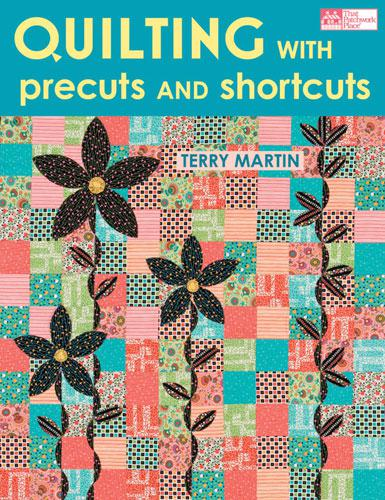 Quilting With Precuts Shortcuts 40% OFF