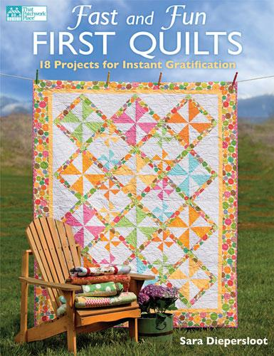 Fast And Fun First Quilts