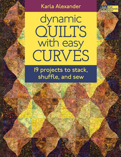 *Dynamic Quilts With Easy Curves by Karla Alexander