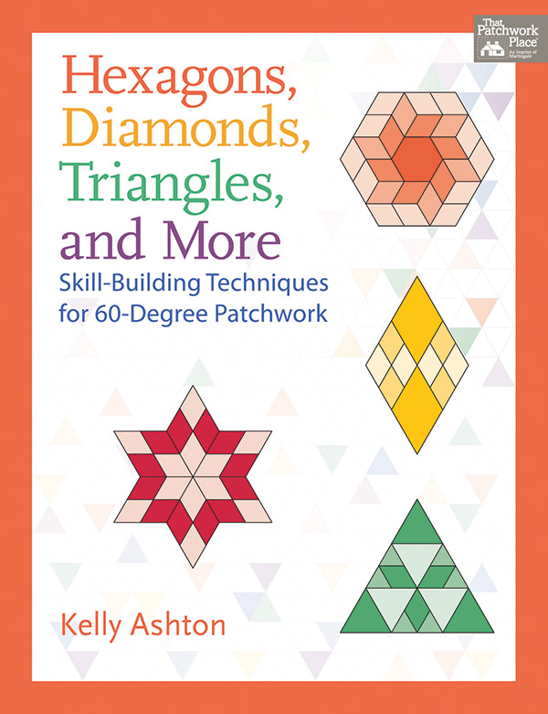 *Hexagons Diamonds Triangles & More by Kelly Ashton