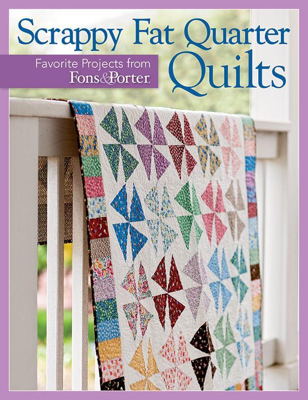 Scrappy Fat Quarter Quilts/Fons & Porter  softcover