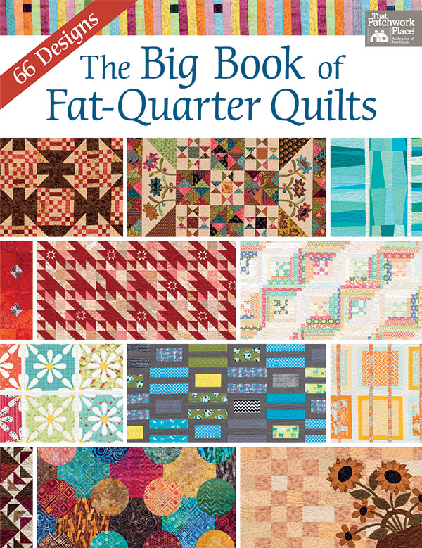 The Big Book Of Fat Quarter Quilts+