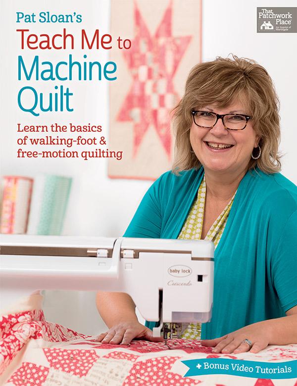 B1395 Pat Sloans Teach Me Machine Quilt Book