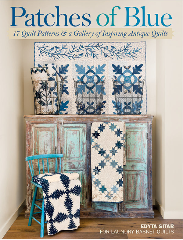 Patches Of Blue (17 Quilt Patterns and a Gallery of Inspiring Antique Quilts) - Softcover - Edyta Sitar