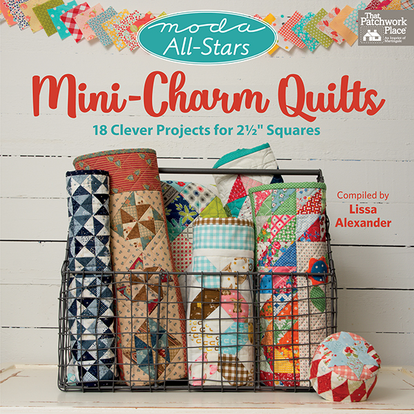 Moda All Stars Mini Charm Quilt Book by That Patchwork Place+