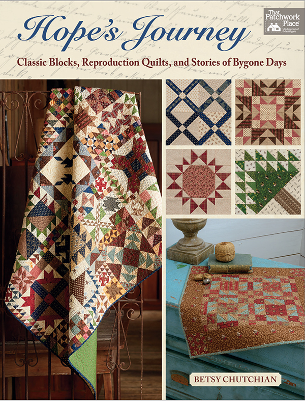 Hopes Journey (Classic Blocks, Reproduction Quilts, and Stories of Bygone Days) - Betsy Chutchian - Martingale