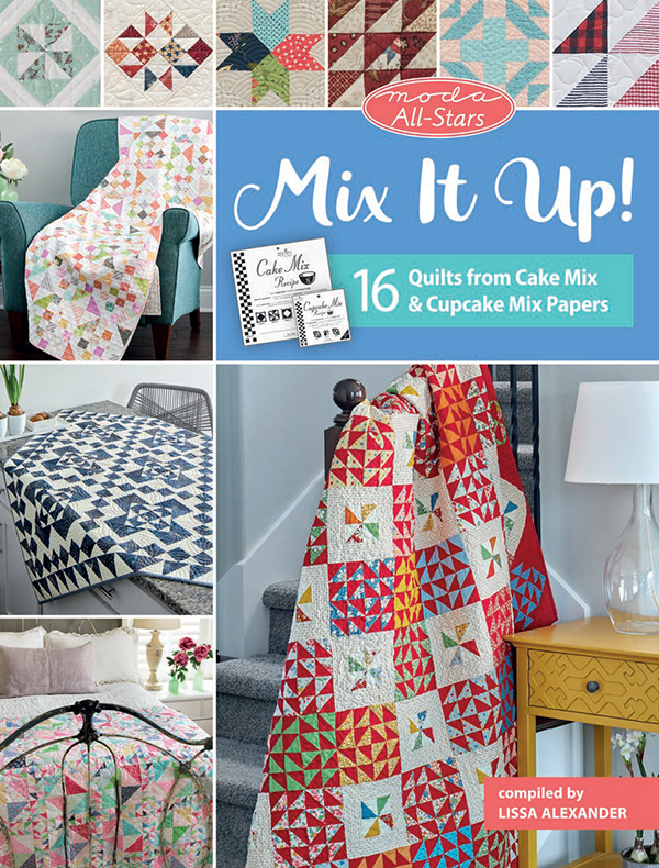 Moda All Stars: Mix It Up! (16 Quilts from Cake Mix and Cupcake Mix Papers) - Lissa Alexander - Martingale Publishing