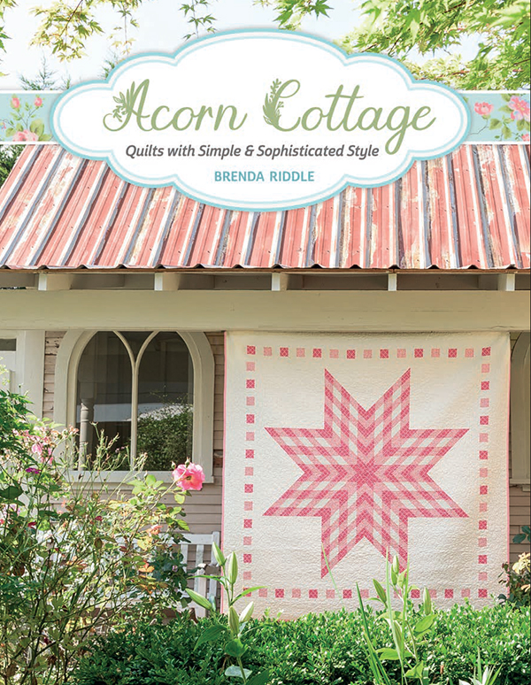 Acorn Cottage (Quilts with Simple and Sophisticated Style) - Brenda Riddle - Martingale