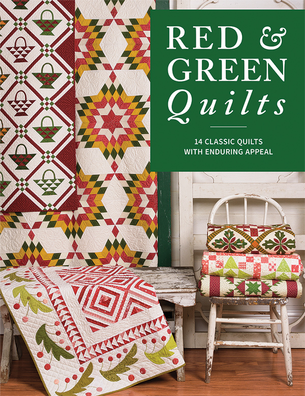 Red & Green Quilts: 14 Classic Quilts