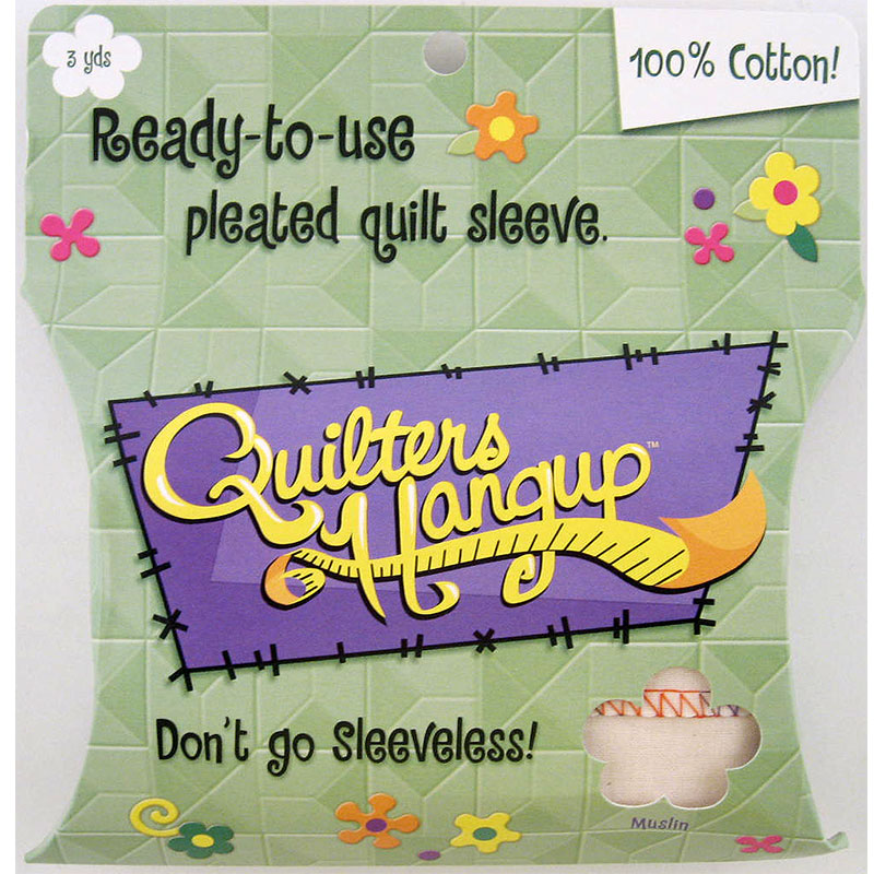 Quilters Hang Up Quilt Sleeve