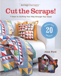 *Cut the Scraps! By Joan Ford
