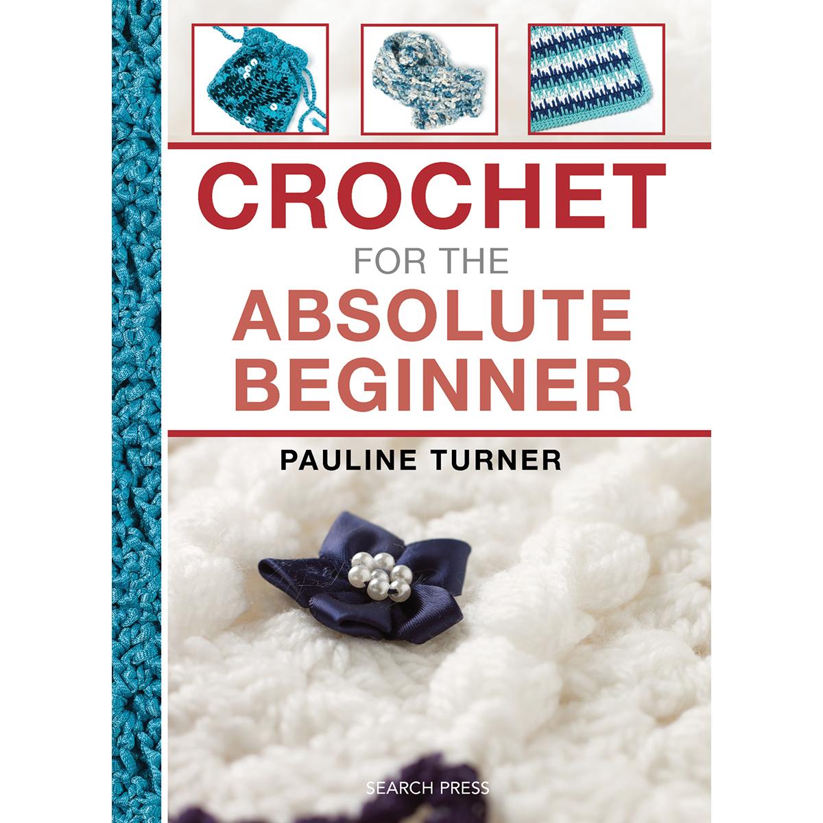 Book:  Crochet for the Absolute Beginner Pauline Turner