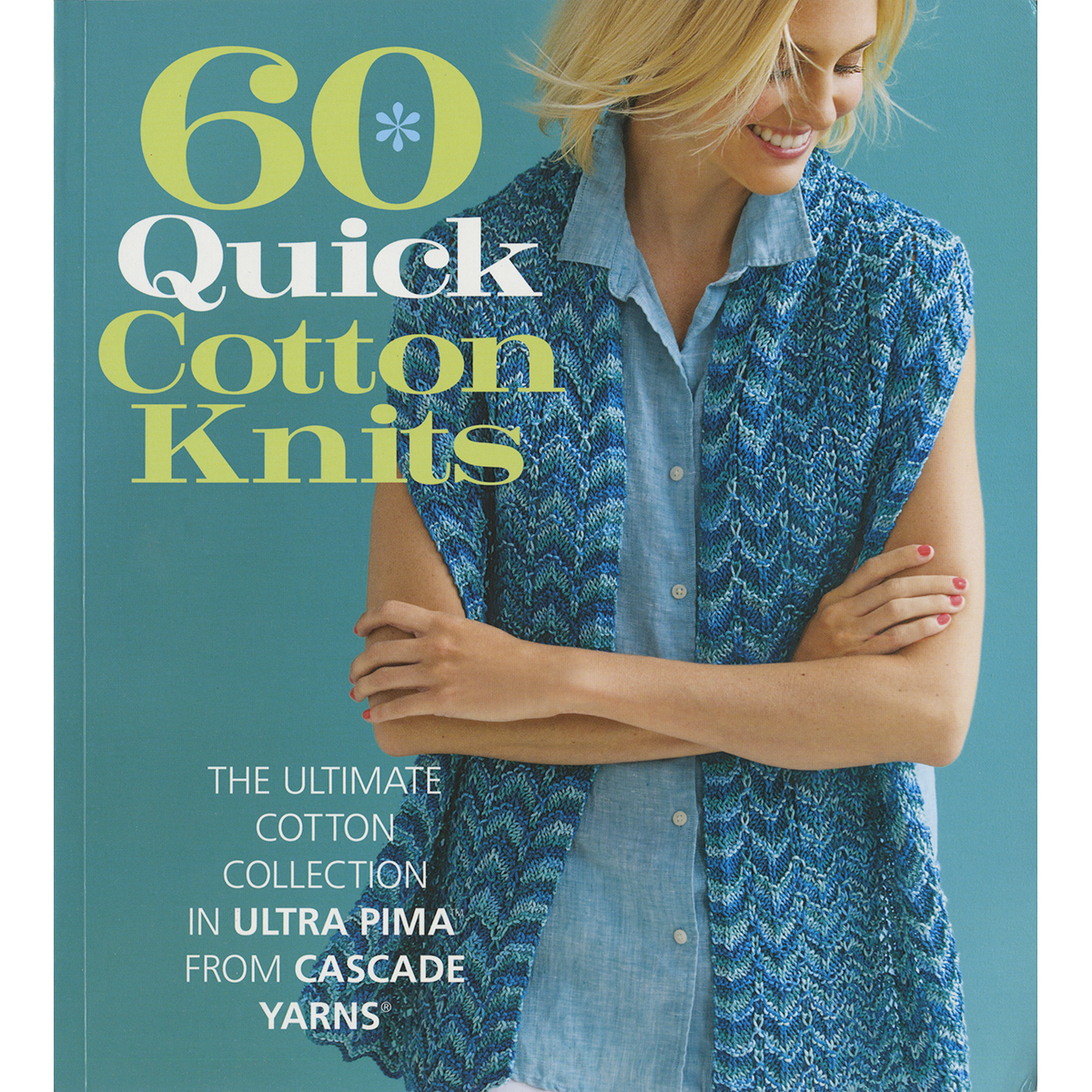 60 Quick Cotton Knits:  The ultimate cotton collection in Ultra Pima Book