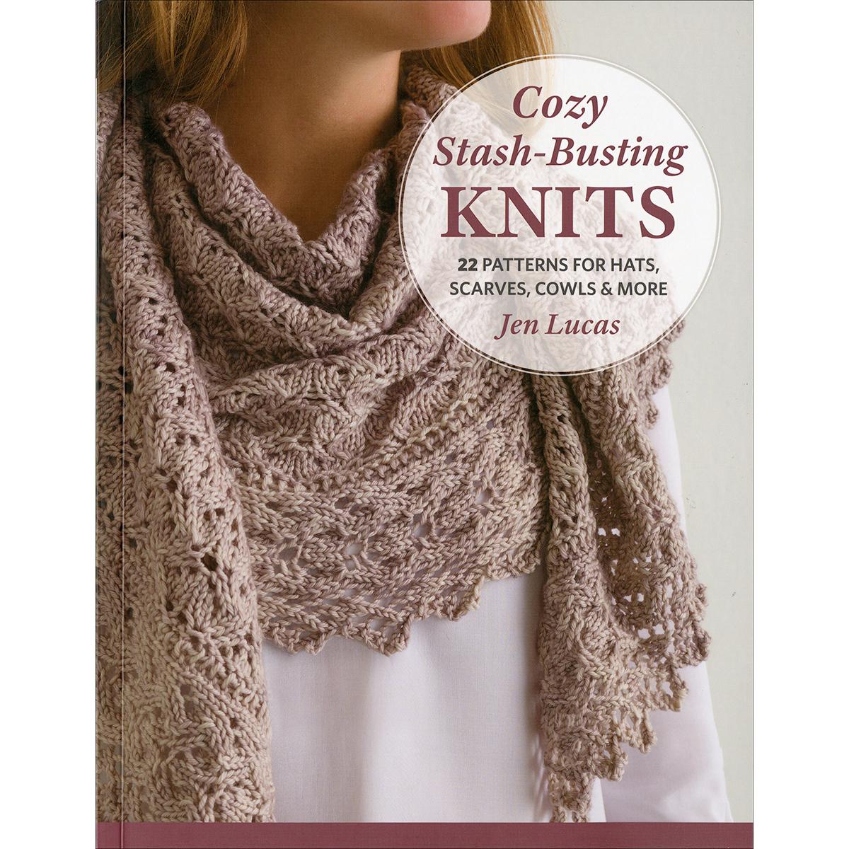 Cozy Stash-Busting Knits by Jen Lucas