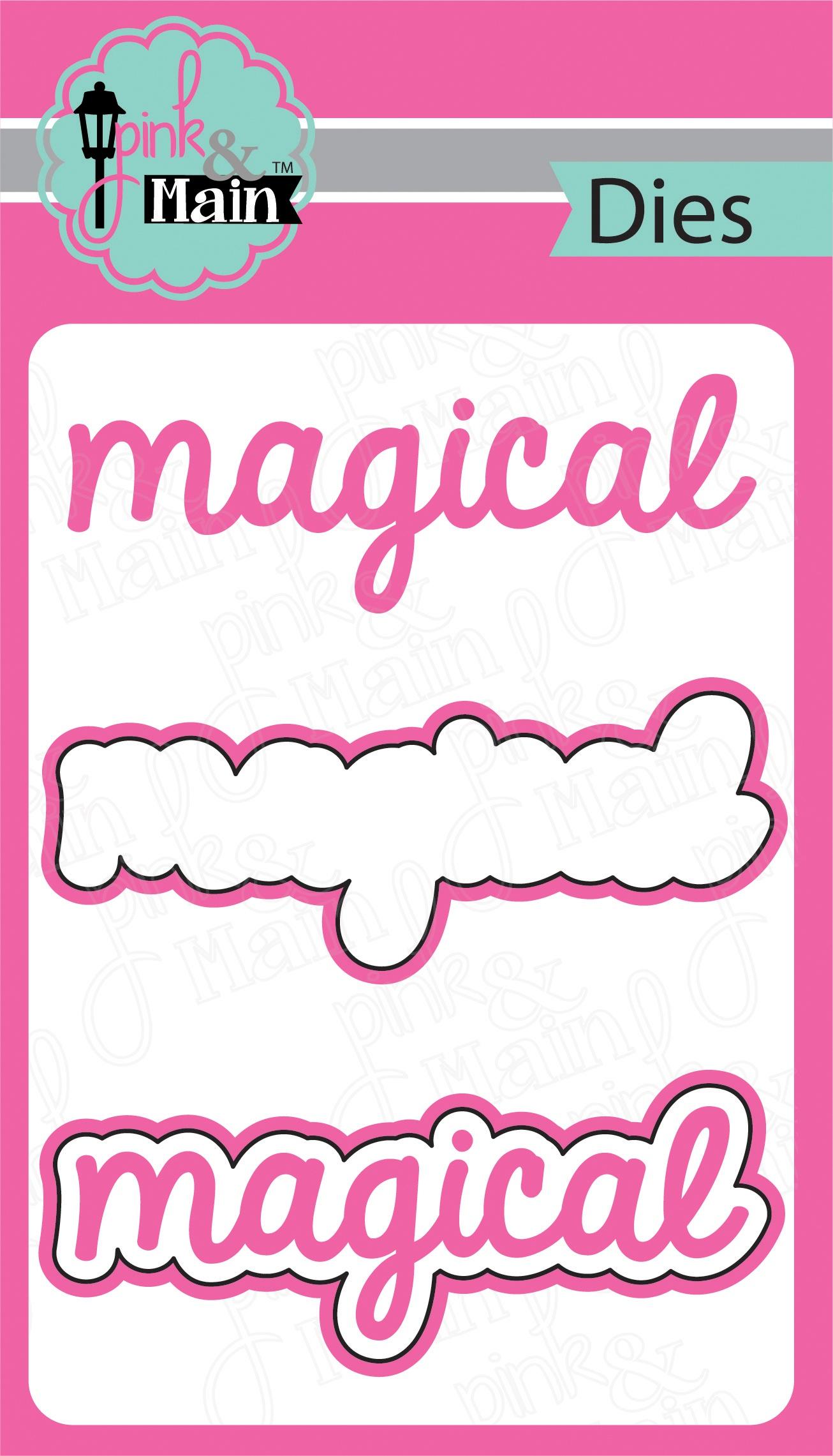 Pink & Main Dies-Magical