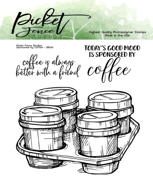 Picket Fence Studios 4X4 Stamp Set-Sponsored By Coffee