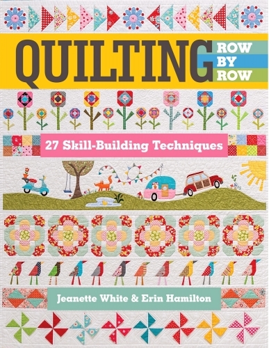 Quilting Row by Row by Jeanette White & Erin Hamilton 9781617455926 - Quilt in a...