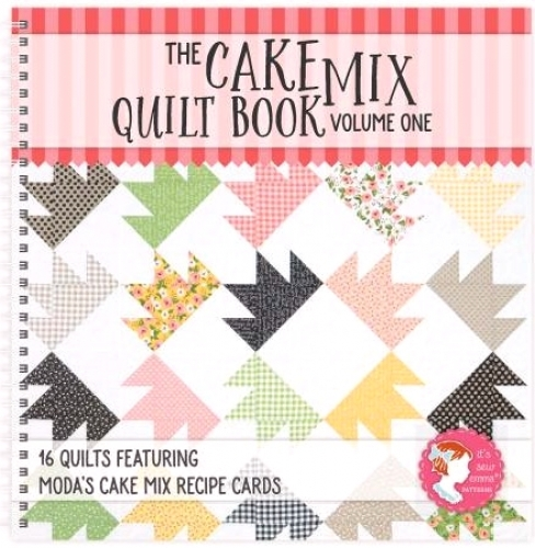 The Cake Mix Quilt Book: Volume One 9780998983806 - Quilt in a Day Patterns