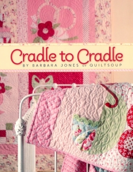 Cradle to Cradle by Barbara Jones 9781935362159 - Quilt in a Day Patterns