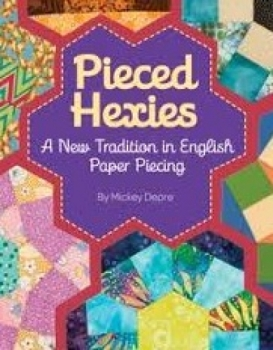 Pieced Hexies by Mickey Depre 9781611690620 - Quilt in a Day Patterns