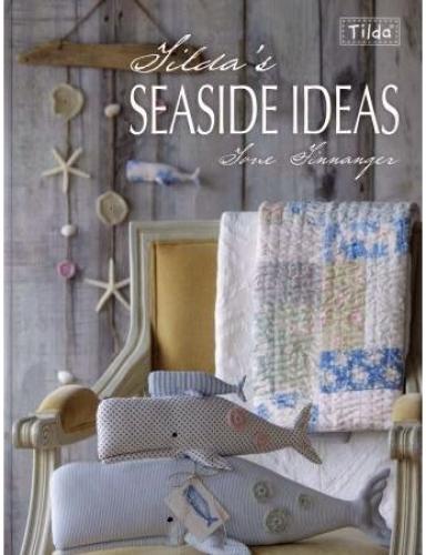 Tildas Seaside Ideas by Tone Finnanger 9781446303788 - Quilt in a Day Patterns