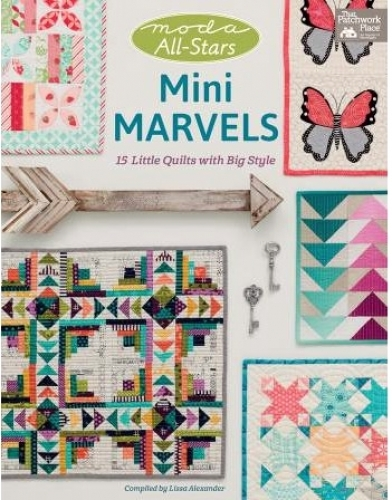 Moda All-Stars Mini Marvels by Lissa Alexander 9781604688429 - Quilt in a Day Pa...