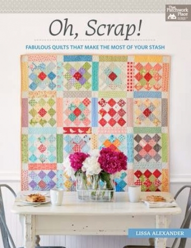 Oh Scrap by Lissa Alexander 9781604688948 - Quilt in a Day Patterns
